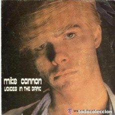 Discos de vinilo: MIKE CANNON – VOICES IN THE DARK - SINGLE DISCOS GAMES 1985. Lote 155851310