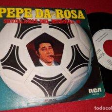 Disques de vinyle: PEPE DA-ROSA SEVILLANAS DEL MUNDIAL 82/¡YA VIENEN LOS TURISTAS! 7'' SINGLE 1981 RCA PROMO. Lote 155855582