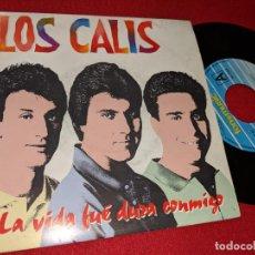 Discos de vinilo: LOS CALIS LA VIDA FUE DURA CONMIGO/ERES AGUA CRISTALINA 7'' SINGLE 1993 FONOMUSIC. Lote 155858810