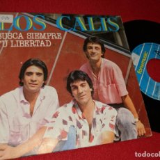 Discos de vinilo: LOS CALIS BUSCA SIEMPRE TU LIBERTAD/TODO ME DA IGUAL 7'' SINGLE 1987 FONOMUSIC. Lote 155858998