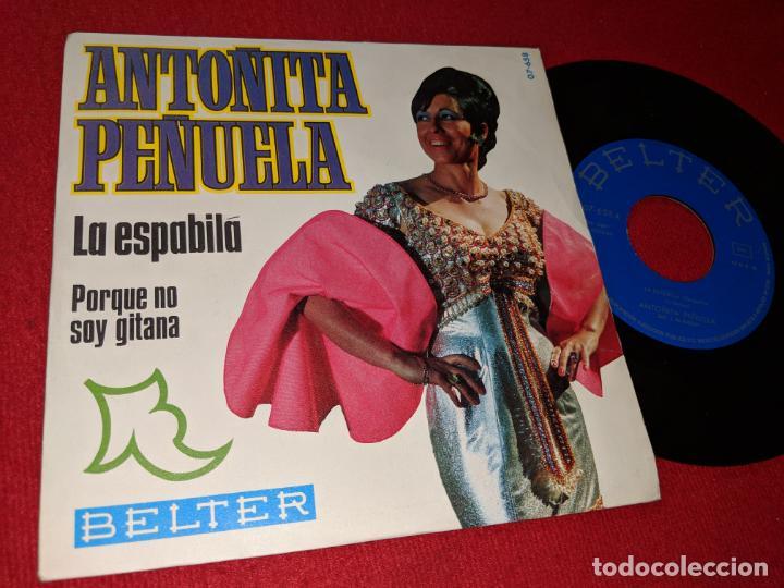 ANTOÑITA PEÑUELA LA ESPABILA/PORQUE NO SOY GITANA 7'' SINGLE 1969 BELTER (Música - Discos - Singles Vinilo - Flamenco, Canción española y Cuplé)