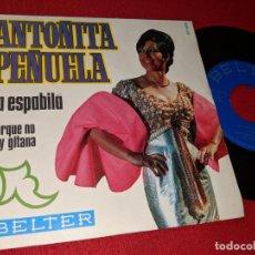 Discos de vinilo: ANTOÑITA PEÑUELA LA ESPABILA/PORQUE NO SOY GITANA 7'' SINGLE 1969 BELTER. Lote 155859438