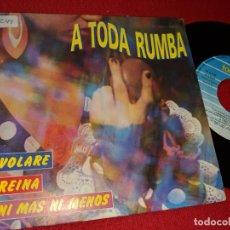 Discos de vinilo: A TODA RUMBA RUMBAS MELDEY VOLARE/REINA/NI MAS NI MENOS/+3 7'' MEDLEY 1991 FONOMUSIC GRUPO ESTUDIO. Lote 155859614