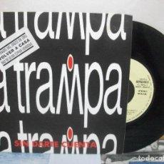 Discos de vinilo: LA TRAMPA SIN DARTE CUENTA SINGLE SPAIN 1991 PDELUXE. Lote 155870090