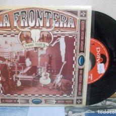 Discos de vinilo: LA FRONTERA POBRE TAHUR SINGLE SPAIN 1992 PDELUXE. Lote 155870382