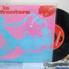 Discos de vinilo: LA FRONTERA HAMBRE DE TU AMOR SINGLE SPAIN 1991 PDELUXE. Lote 155870442