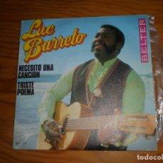 Discos de vinilo: LUC BARRETO. NECESITO UNA CANCION / TRISTE POEMA. BELTER, 1970 (#). Lote 155889486