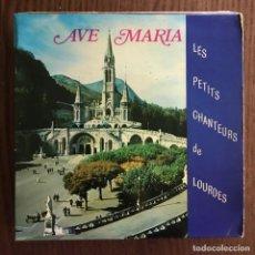 Discos de vinilo: PETITS CHANTEURS DE LOURDES - AVE MARIA - EP AGORILA FRANCIA . Lote 155891458