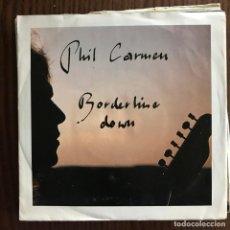Discos de vinilo: PHIL CARMEN - BORDERLINE DOWN - SINGLE METRONOME ALEMANIA 1991 . Lote 155893266