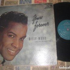 Discos de vinilo: BILLY WARD AND HIS DOMINOES YOURS FOREVER (1958 LIBERTY-1958) RARO USA MONO EDICION. Lote 155904714