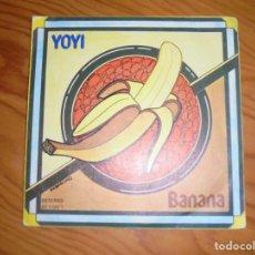 Discos de vinilo: YOYI. BANANA / DEL COPACABANA A 34. MOVIEPLAY, 1977. IMPECABLE. (#). Lote 155908630
