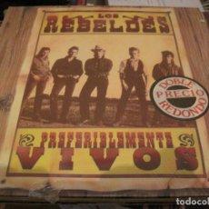Discos de vinilo: LP LOS REBELDES PREFERIBLEMENTE VIVOS EPIC 2 LP´S DIRECTO. Lote 155917986