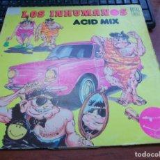 Discos de vinilo: LOS INHUMANOS ACID MIX MAXI SINGLE ZAFIRO 2O112465, 1.989, CARATULA EN MAL ESTADO. Lote 155924502