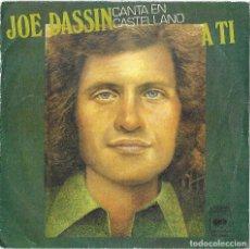 Discos de vinilo: JOE DASSIN: CANTA EN CASTELLANO: A TÍ (A TOI) / DÉJAME DORMIR (LAISSE.MOI DORMIR). Lote 155930025