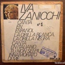 Discos de vinilo: IVA ZANICCHI – LA ORILLA BLANCA, LA ORILLA NEGRA / TU NON SEI PIU INNAMORATO DI ME . Lote 155972474