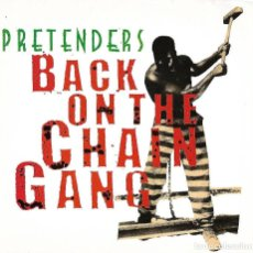 Discos de vinil: PRETENDERS: BACK ON THE CHAIN GANG / MY CITY WAS GONE. Lote 155973986