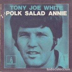 Discos de vinilo: TONY JOE WHITE - POLK SALAD ANNIE - SINGLE DE VINILO EDICION FRANCESA. Lote 155974058
