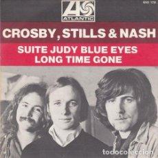 Discos de vinilo: CROSBY STILLS AND NASH - SUITE JUDY BLUE EYES - SINGLE DE VINILO EDICION FRANCESA. Lote 155974314