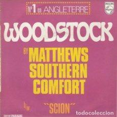 Discos de vinilo: MATTHEWS SOUTHERN COMFORT - WOODSTOCK - SINGLE DE VINILO EDICION FRANCESA. Lote 155974462