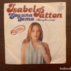 Discos de vinilo: ISABEL PATTON – SOY UNA DAMA SELLO: COLUMBIA – MO 1744 FORMATO: VINYL, 7 PAÍS: SPAIN FECHA: 1977. Lote 155977490