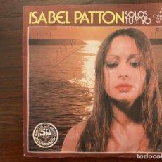 Discos de vinilo: ISABEL PATTON – SOLOS TÚ Y YO SELLO: DISCOS COLUMBIA, S.A. – MO 1748 FORMATO: VINYL, 7 , 45 RPM . Lote 155977878