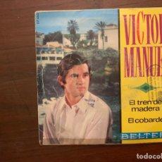 Discos de vinilo: VÍCTOR MANUEL – EL TREN DE MADERA / EL COBARDE SELLO: BELTER – 07-450 FORMATO: VINYL, 7 , 45 RPM . Lote 156001746
