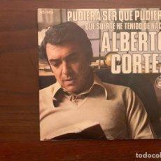 Discos de vinilo: ALBERTO CORTEZ ?– PUDIERA SER QUE PUDIERA / QUE SUERTE HE TENIDO DE NACER SELLO: HISPAVOX ?– 45-1419. Lote 156001990