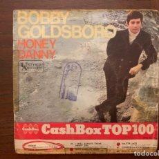 Discos de vinilo: BOBBY GOLDSBORO – HONEY / DANNY SELLO: UNITED ARTISTS RECORDS – H - 316, HISPAVOX – H - 316 . Lote 156002558