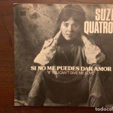 Discos de vinilo: SUZI QUATRO – SI NO ME PUEDES DAR AMOR = IF YOU CAN'T GIVE ME LOVE SELLO: RAK – 10C 006-060.444 . Lote 156003062