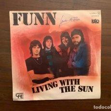 Discos de vinilo: FUNN – LIVING WITH THE SUN SELLO: LOGO – L-37.011 FORMATO: VINYL, 7 , 45 RPM, SINGLE, PROMO . Lote 156006598