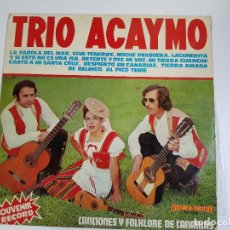 Discos de vinilo: TRIO ACAYMO - CANCIONES Y FOLKLORE DE CANARIAS (VINILO). Lote 156006846
