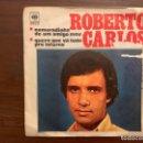 Discos de vinilo: ROBERTO CARLOS – NAMORADINHA DE UM AMIGO MEU / QUERO QUE VÁ TUDO PRO INFERNO SELLO: CBS – CBS 2822. Lote 156008378