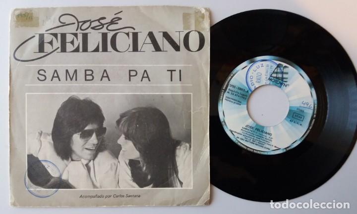 JOSE FELICIANO / SAMBA PA TI / SINGLE 7 INCH (Música - Discos de Vinilo - Singles - Pop - Rock Extranjero de los 80)