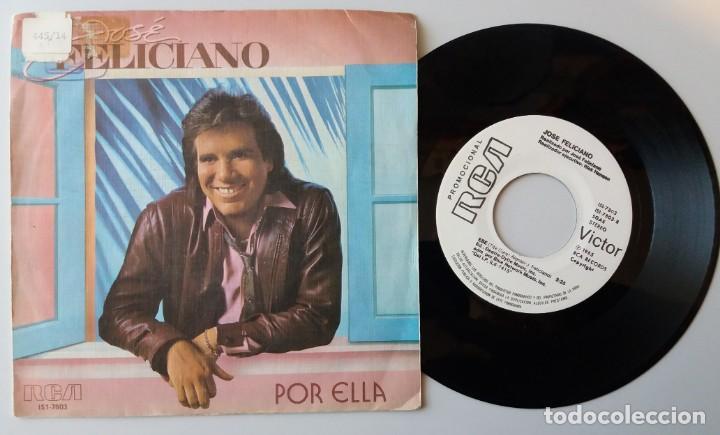 JOSE FELICIANO / POR ELLA / SINGLE 7 INCH (Música - Discos de Vinilo - Singles - Pop - Rock Extranjero de los 80)