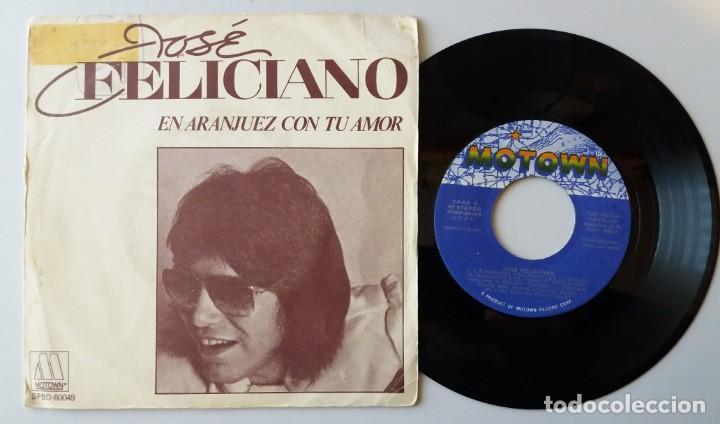 JOSE FELICIANO / EN ARANJUEZ CON TU AMOR / SINGLE 7 INCH (Música - Discos de Vinilo - Singles - Pop - Rock Extranjero de los 80)