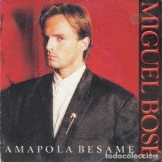 Discos de vinilo: MIGUEL BOSE - AMAPOLA BESAME - SINGLE 45 R@RO DE VINILO. Lote 156095710