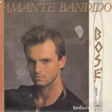 Discos de vinilo: MIGUEL BOSE - AMANTE BANDIDO - SINGLE 45 R@RO DE VINILO. Lote 156095762