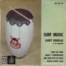 Discos de vinilo: LARRY DOUGLAS - SURF MUSIC - EP RARO DE VINILO EDICION ESPAÑOLA. Lote 156114966
