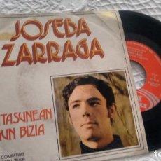 Discos de vinilo: SINGLE (VINILO) DE JOSEBA ZARRAGA AÑOS 70. Lote 156116870