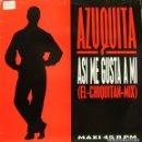 Discos de vinilo: AZUQUITA - ASI ME GUSTA A MI EL CHIQUITAN MIX MAXI SINGLE 1993. Lote 156183962