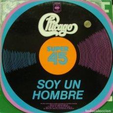 Discos de vinilo: CHICAGO - SOY UN HOMBRE / I'M A MAN MAXI SINGLE SPAIN 1978. Lote 156184990