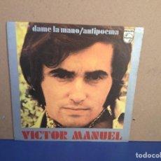 Discos de vinilo: VICTOR MANUEL - DAME LA MANO / ANTIPOEMA / ¡¡OCASIÓN!! SINGLE VINILO . Lote 156190114