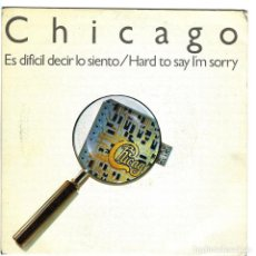 Discos de vinilo: CHICAGO ES DIFICIL DECIR LO SIENTO/ LARGATE/ SONNY THINK TWICE - 1982 FULL MOON WEA RECORDS. Lote 156202662