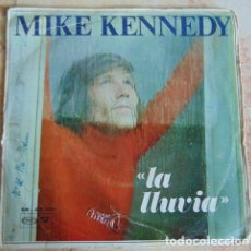 Discos de vinilo: MIKE KENNEDY - LA LLUVIA - SINGLE. Lote 156205730
