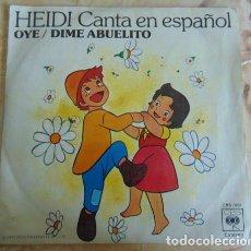 Discos de vinilo: HEIDI – CANTA EN ESPAÑOL: OYE / DIME ABUELITO - SINGLE. Lote 156208242