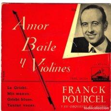 Discos de vinilo: FRANCK POURCEL - AMOR BAILE Y VIOLINES - NÚMERO 1 - LE GRISBI - MIS MANOS - LA VOZ DE SU AMO. Lote 156223998