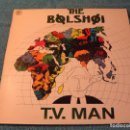Discos de vinilo: LOTE MAXI THE BOLSHOI TV MAN SELLO VICTORIA 1987..SALIDA 1 EURO. Lote 162537150