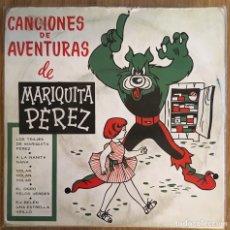 Discos de vinilo: CANCIONES DE AVENTURAS DE MARIQUITA PEREZ AÑO 1959. Lote 156265050