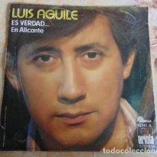 Discos de vinilo: LUIS AGUILE - ES VERDAD... - SINGLE 1975. Lote 156467286