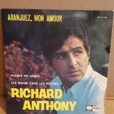 Discos de vinilo: RICHARD ANTHONY / ARANJUEZ, MON AMOUR / EP-LA VOZ DE SU AMO-1967 / MBC.***/***. Lote 156470882